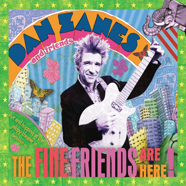 The Fine Friends Are Here (Live) by Dan Zanes & Friends