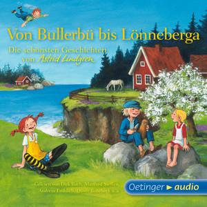 Von Bullerbü bis Lönneberga (Die schönsten Geschichten von Astrid Lindgren) Audiobook