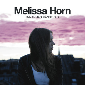 Melissa Horn, Jag saknar dig mindre och mindre på Spotify
