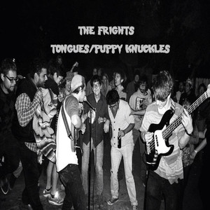 Tongues / Puppy Knuckles - The Frights