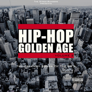 Hip-Hop Golden Age, Vol. 2 (The Greatest Songs of the 90's) [The Streetbangerz Presents]