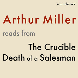 Arthur Miller Reads From The Crucible and Death of a Salesman Audiobook