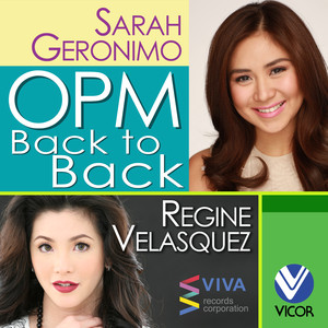 OPM Back to Back Hits of Regine Velasquez & Sarah Geronimo - Regine Velasquez