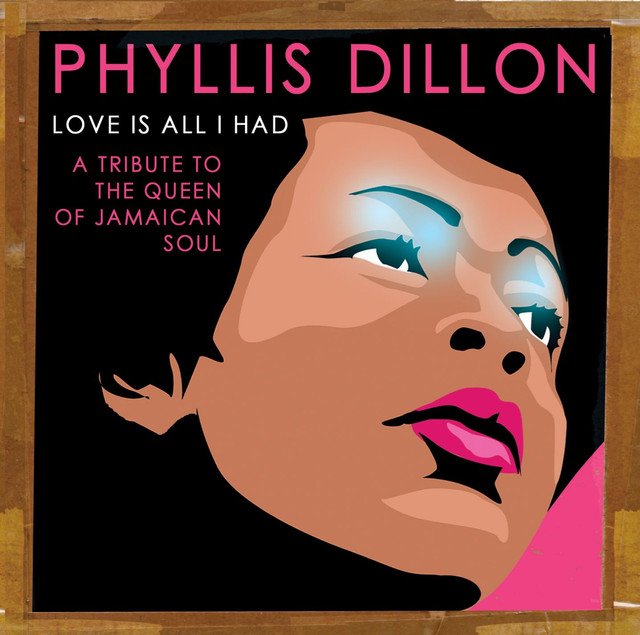 Love Is All I Had: A Tribute to the Queen of Jamaican Soul