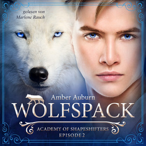 Wolfspack, Episode 2 - Fantasy-Serie (Academy of Shapeshifters) Audiobook