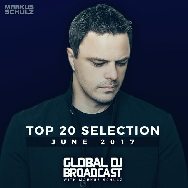 Global DJ Broadcast - Top 20 June 2017