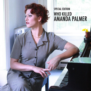 Who Killed Amanda Palmer - Amanda Palmer