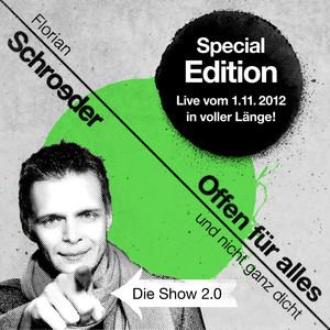 Offen für alles und nicht ganz dicht - Die Show 2.0 (Special Edition, die Show vom 01.11.2012 in voller Länge) Audiobook