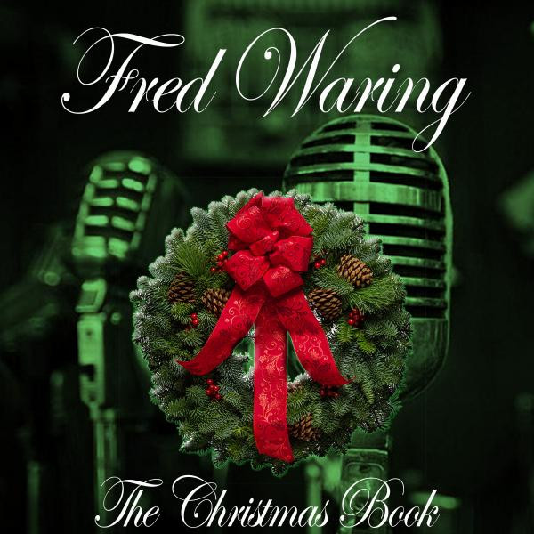 Fred Waring The Christmas Book album cover