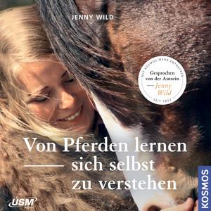 Von Pferden lernen, sich selbst zu verstehen Audiobook