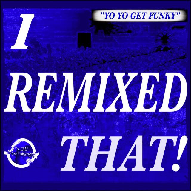 Yo Yo Get Funky [Dirty Work (Get Funky) Remix]
