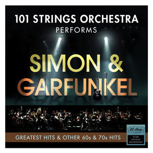 101 Strings Orchestra Performs Simon & Garfunkel Greatest Hits and Other 60s & 70s Hits album