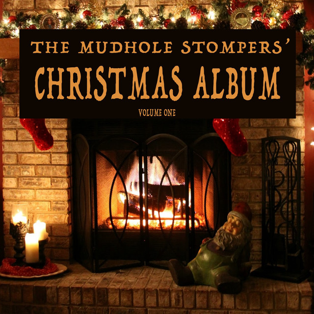 The Mudhole Stompers' Christmas Album, Vol. 1
