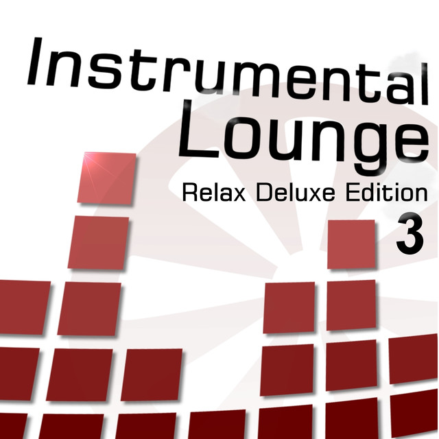 Velvet Lounge Project - Instrumental Lounge, Vol. 3 (Relax Deluxe Edition)