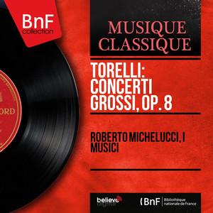 Torelli: Concerti grossi, Op. 8 (Mono Version) album