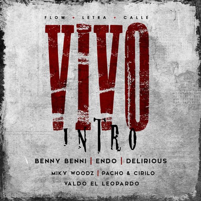 Vivo (feat. Endo, Delirious, Pacho Y Cirilo, Miky Woodz & Valdo El Leopardo)