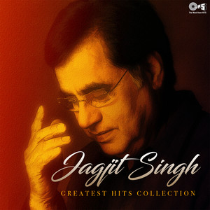 Jagjit Singh: Greatest Hits Collection Albümü