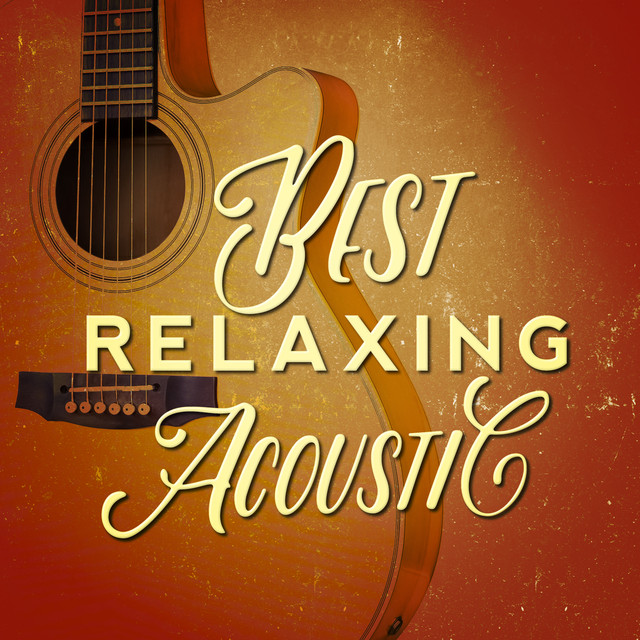 Best Relaxing Acoustic by Acoustic Guitar Songs on Spotify