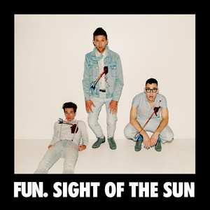 Sight Of The Sun - Fun.
