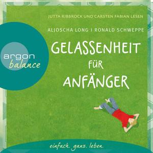 Gelassenheit für Anfänger (Autorisierte Lesefassung mit Musik) Audiobook