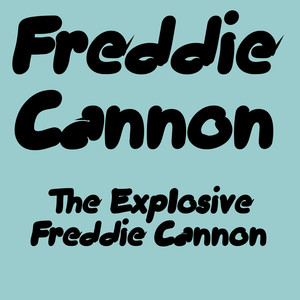 The Explosive Freddie Cannon album