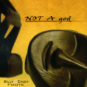 NOT A god - Cindy Foote