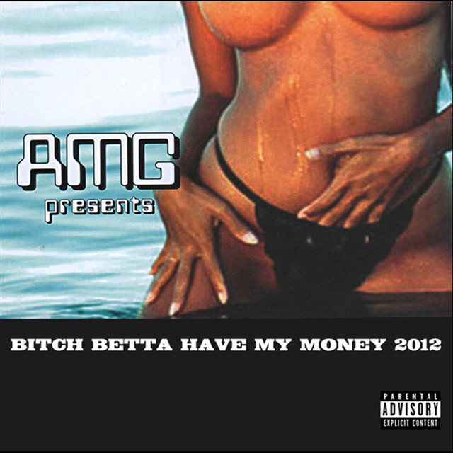 AMG Bitch Betta Have My Money 2012 album cover