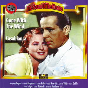 Gone With the Wind. Casablanca