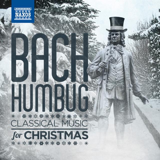Bach-Humbug: Classical Music for Christmas