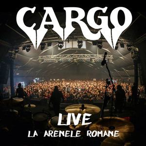 Live la Arenele Romane - Cargo