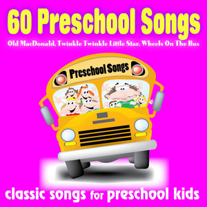 60 Preschool Songs: Old Macdonald, Twinkle Twinkle Little Star, Wheels On the Bus - Classic Songs