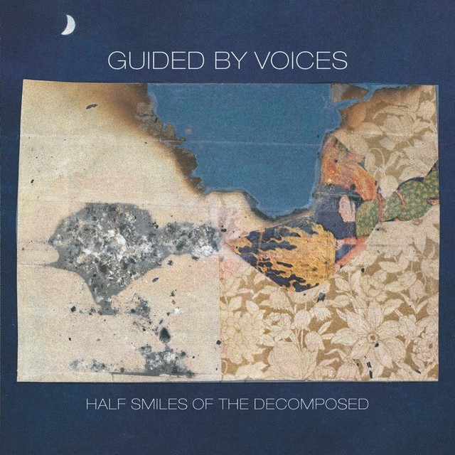 Album cover for Half Smiles of the Decomposed by Guided By Voices