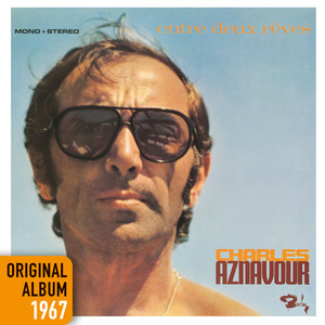 Entre deux rêves  - Charles Aznavour