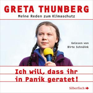 Ich will, dass ihr in Panik geratet! (Meine Reden zum Klimaschutz) Audiobook