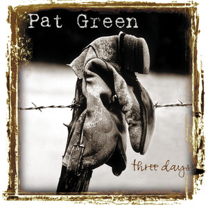 Three Days - Pat Green