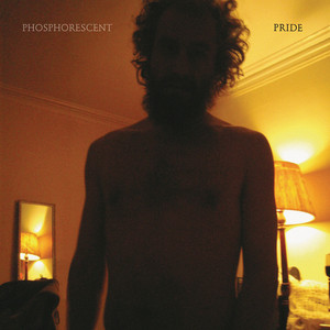 Pride - Phosphorescent