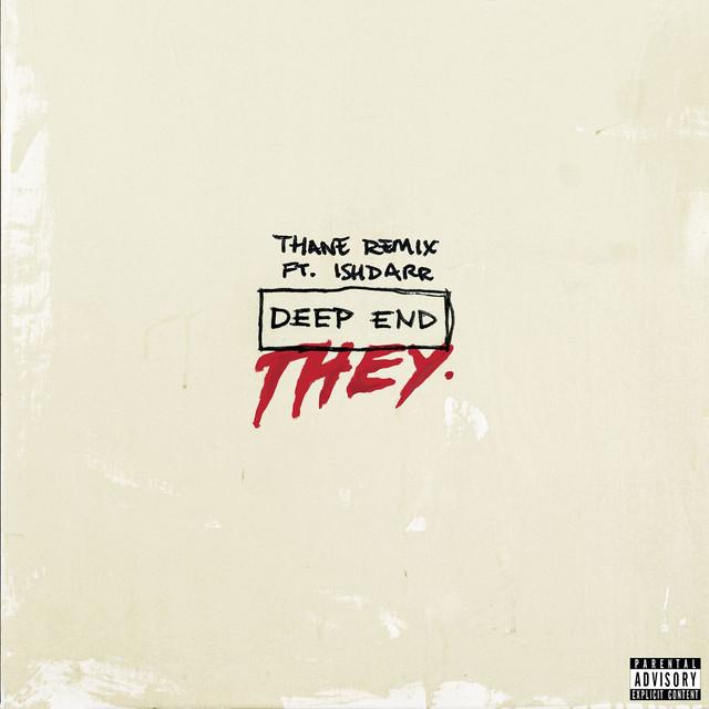 Deep End (feat. IshDARR) [Thane Remix]