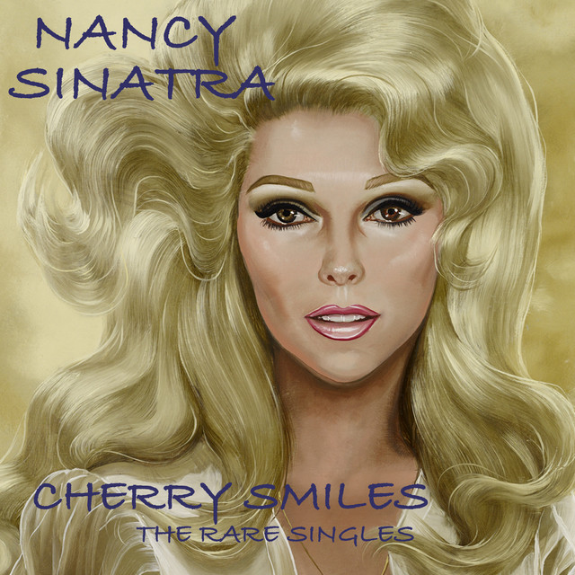 Cherry Smiles The Rare Singles By Nancy Sinatra On Spotify