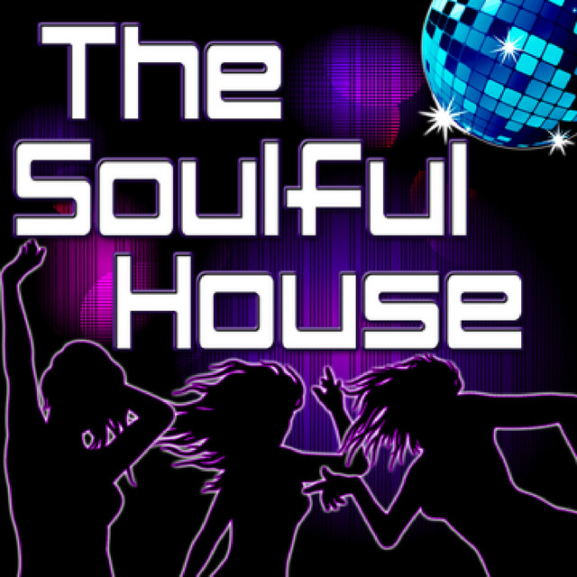 The Soulful House (Best Of Soulful, Deep & Vocal House