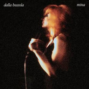 Dalla Bussola. Mina 40th Anniversary Edition Remastered (40th Anniversary Edition; Remastered) album