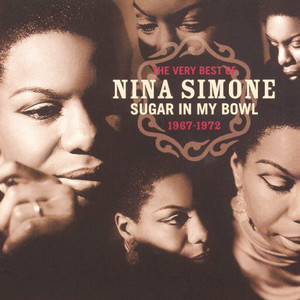 The Very Best Of Nina Simone 1967-1972 - Sugar In My Bowl - Nina Simone