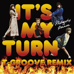 フィロソフィーのダンス / イッツ・マイ・ターン(T-Groove Remix) | Spotify