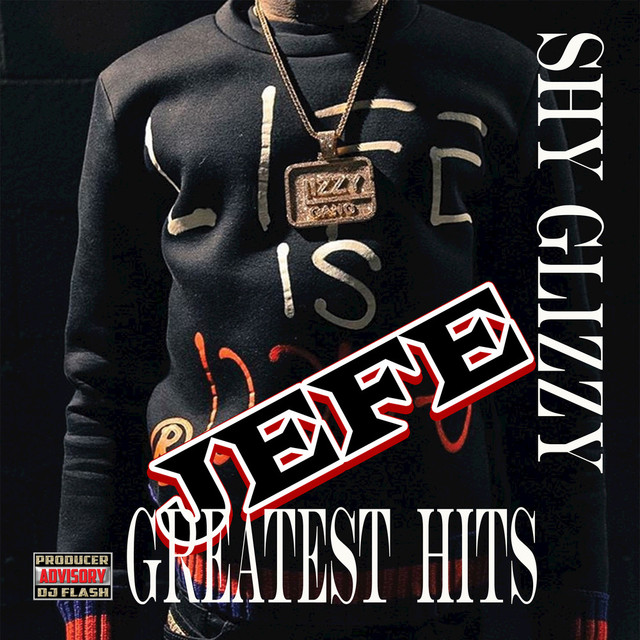 Jefe - Shy Glizzy Greatest Hits (Deluxe Edition)