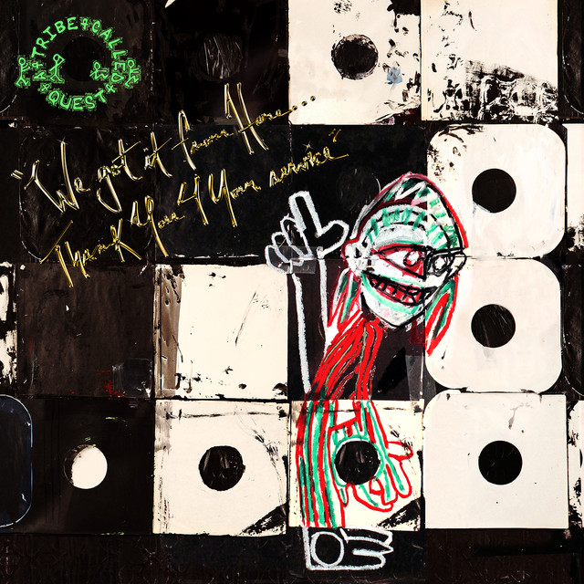 Album cover for We got it from Here... Thank You 4 Your service by A Tribe Called Quest