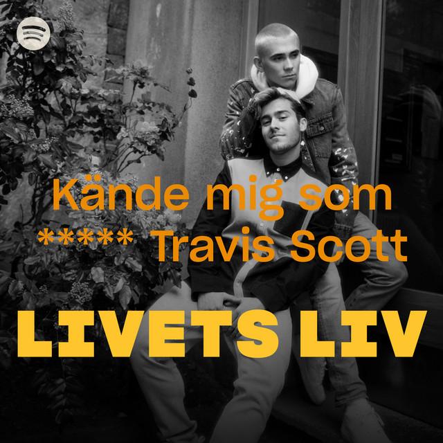 Kände mig som ***** Travis Scott