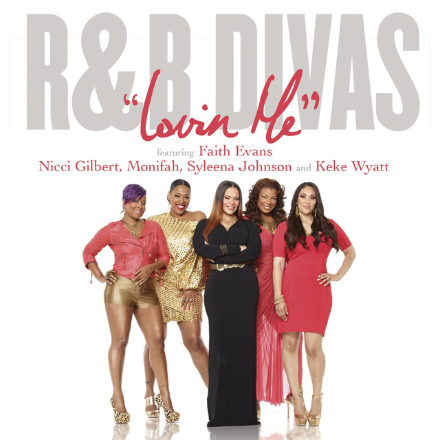 Lovin' Me (Theme from R&B Divas) feat. Nicci Gilbert, Monifah Carter, Syleena Johnson and Keke Wyatt