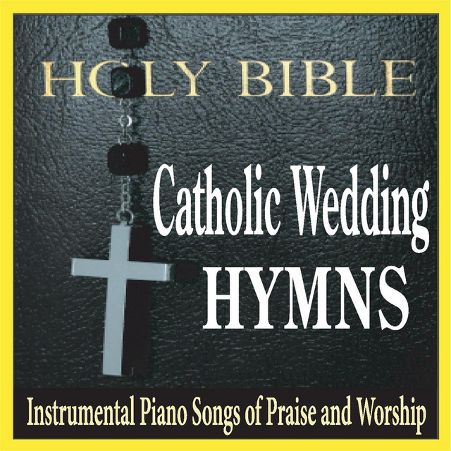 Catholic Wedding Hymns: Instrumental Piano Songs of Praise and