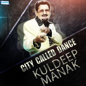 City Called Dance - Kuldeep Manak