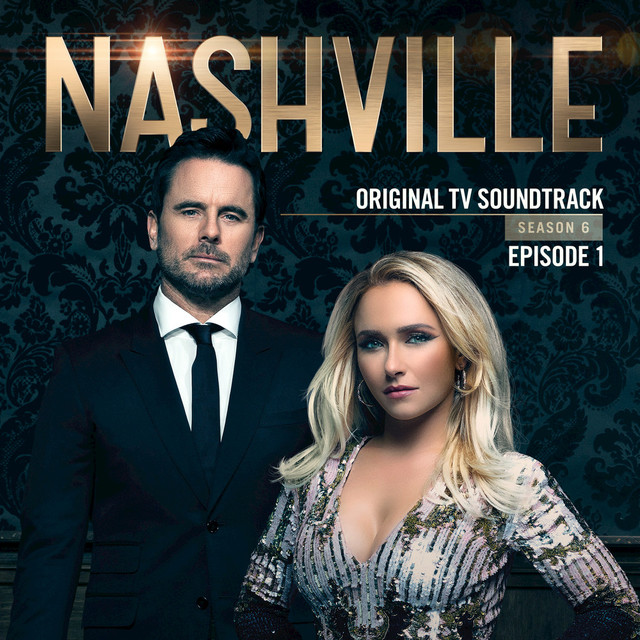 Nashville, Season 6: Episode 1 (Music from the Original TV Series)