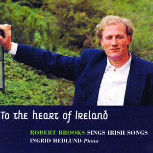 To the Heart of Ireland - Robert Brooks sings irish songs - Traditional Irish